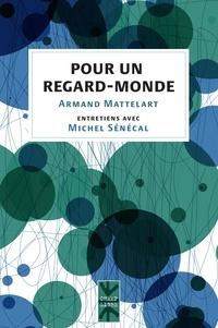 Armand Mattelart - Pour un regard-monde.