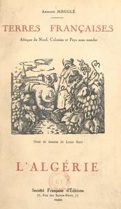 Armand Megglé et Louis Riou - L'Algérie, terre française.