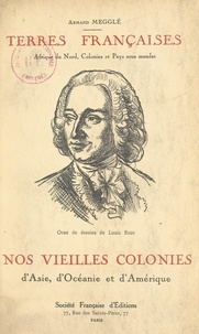 Armand Megglé et Louis Riou - Nos vieilles colonies d'Asie, d'Océanie et d'Amérique.