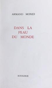 Armand Monjo - Dans la peau du monde.