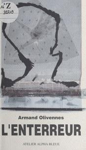 Armand Olivennes - L'enterreur.