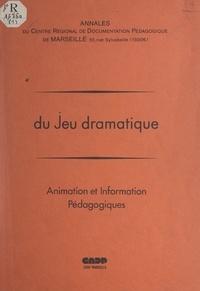 Armand Paillet et  CRDP de Marseille - Du jeu dramatique.