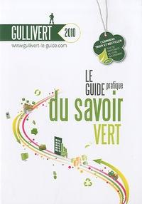 Armand Pette - Gullivert 2010 - Le guide pratique du savoir vert.