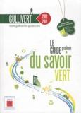 Armand Pette - Gullivert - Le guide pratique du savoir vert.