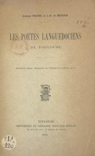 Armand Praviel et Joseph Rozès de Brousse - Les poètes languedociens de Toulouse - Extrait du volume Documents sur Toulouse et sa région.