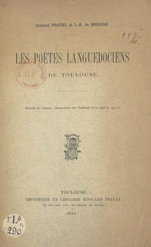 Les poètes languedociens de Toulouse. Extrait du volume Documents sur Toulouse et sa région