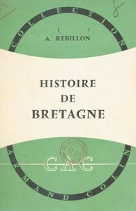 Armand Rébillon et Paul Montel - Histoire de Bretagne.