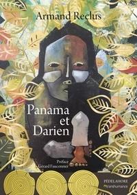 Armand Reclus - Panama et Darien.