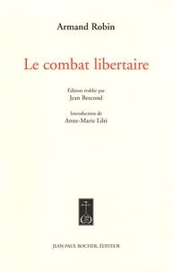 Armand Robin - Le combat libertaire.