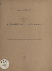 Armand Ruhlmann - À propos de la subdivision de l'atérien marocain.
