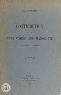 Armand Ruhlmann - Contribution à la préhistoire sud-marocaine - La collection Terrasson.