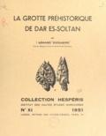Armand Ruhlmann - La grotte préhistorique de Dar ès-Soltan.