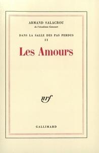 Armand Salacrou - Dans la salle des pas perdus Tome 2 : Les amours.