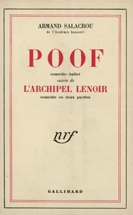 Armand Salacrou - Poof. suivie de L'archipel Lenoir - Comédie ballet, comédie en deux parties.