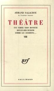 Armand Salacrou - Théâtre - Tome 8, Une femme trop honnête ; Boulevard Durand ; Comme les chardons.