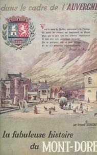 Armand Sauvagnat et Valéry Giscard d'Estaing - En remontant les âges, la fabuleuse histoire du Mont-Dore dans le cadre de l'Auvergne.