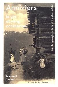 Armand Savioz - Anniviers - Le yin et yang occidental (anthropologie de la vie alpine d'autrefois).