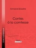 Armand Silvestre et  Ligaran - Contes à la comtesse.