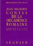 Armand Silvestre et Jean Richepin - Contes de la décadence romaine.