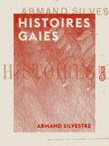 Armand Silvestre - Histoires gaies.