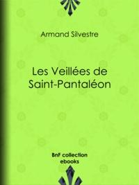 Armand Silvestre - Les Veillées de Saint-Pantaléon.