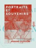 Armand Silvestre - Portraits et souvenirs - 1886-1891.