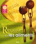 Armand Tandeau de Marsac - Regard intérieur sur les aliments.