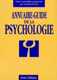 Armand Touati et  Collectif - ANNUAIRE-GUIDE DE LA PSYCHOLOGIE. - 3ème édition.