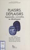 Armand Touati et  Collectif - PLAISIRS/DEPLAISIRS. - Apprendre, connaître, se développer.