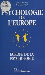 Armand Touati - Psychologie de l'Europe, Europe de la psychologie.