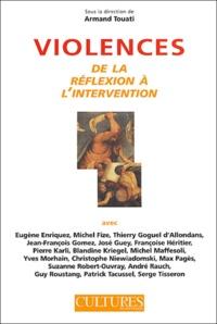 Armand Touati et Eugène Enriquez - Violences - De la réflexion à l'intervention.
