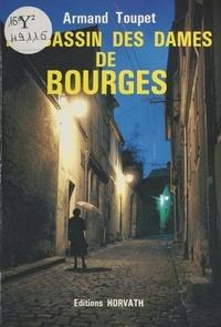 Armand Toupet - L'assassin des dames de Bourges.