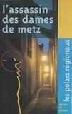 Armand Toupet - L'assassin des dames de Metz.