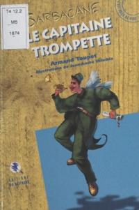 Armand Toupet - Le capitaine Trompette.