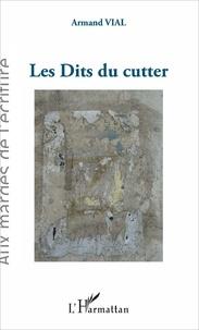 Armand Vial - Les dits du cutter.