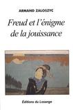 Armand Zaloszyc - Freud et l'énigme de la jouissance.