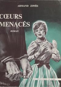 Armand Ziwès - Cœurs menacés.