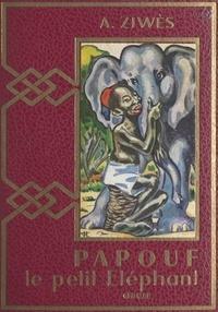 Armand Ziwès et F.-F. Lamirault - La merveilleuse histoire de Papouf, le petit éléphant.