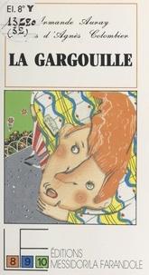 Armande Auray - La Gargouille.