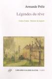 Armande Prèle - Légendes du rêve - Contes d'antan, histoires de toujours.