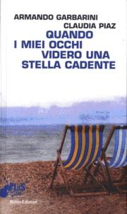 Armando Garbarini et Claudia Piaz - Quando i miei occhi videro una stella cadente.