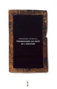 Armando Petrucci - Promenades au pays de l'écriture.