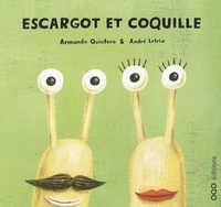 Armando Quintero et André Letria - Escargot et Coquille.