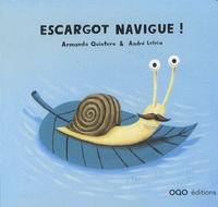 Armando Quintero et André Letria - Escargot navigue !.