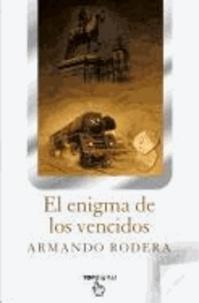 Armando Rodera - El enigma de los vencidos.