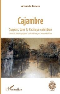 Armando Romero - Cajambre - Suspens dans le Pacifique colombien.