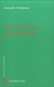 Armando Savignano - Maria Zambrano, la razon poética.