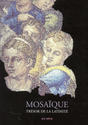 Armando Uribe Echeverria et  Collectif - Mosaïque, trésor de la latinité - Des origines à nos jours.