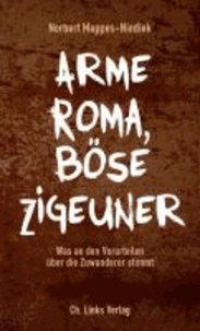 Arme Roma, böse Zigeuner - Was an den Vorurteilen über die Zuwanderer stimmt.