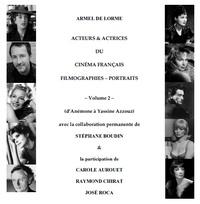 Armel de Lorme - Acteurs & actrices du cinéma français - Volume 2, D'Anémone à Yassine Azzouz.